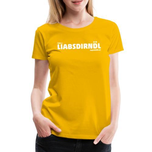 supatrüfö LIABSDIRNDL - Frauen Premium T-Shirt