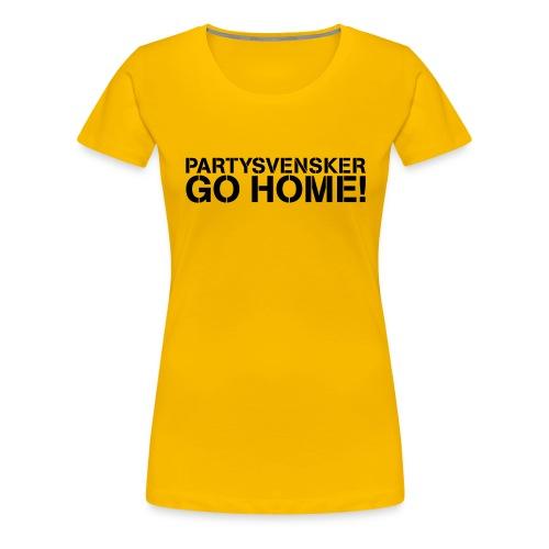 Partysvensker, go home! - Premium T-skjorte for kvinner