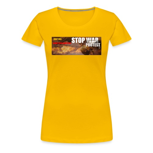 STOP WAR PROTEST - Women's Premium T-Shirt