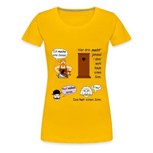 Makes sense = hat einen Sinn - Frauen Premium T-Shirt