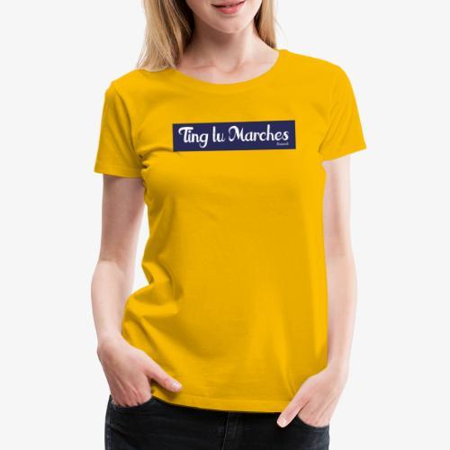 Ting lu Marches - Maglietta Premium da donna