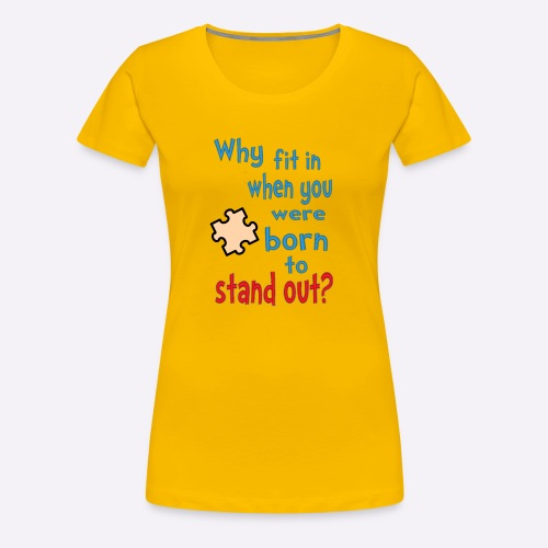 Born to stand out - Women's Premium T-Shirt