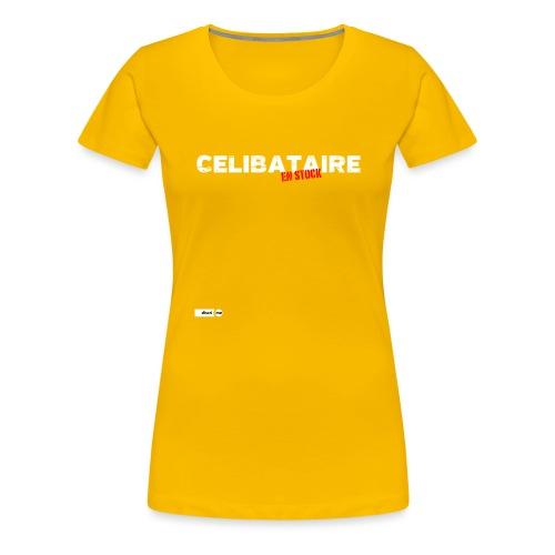 Célibataire en stock - T-shirt Premium Femme
