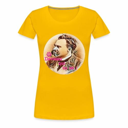 Deviens qui tu es ! de Friedrich Nietzsche - T-shirt Premium Femme