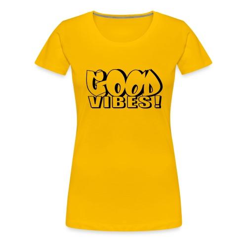 Good Vibes - Dame premium T-shirt