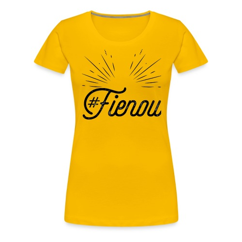 #Fienou - Maglietta Premium da donna