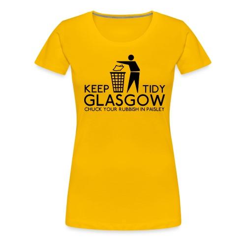 Keep Glasgow Tidy - Women's Premium T-Shirt