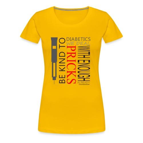 Be Kind To Diabatics - Women's Premium T-Shirt