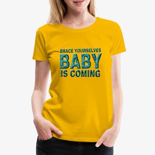 Baby is coming - Camiseta premium mujer