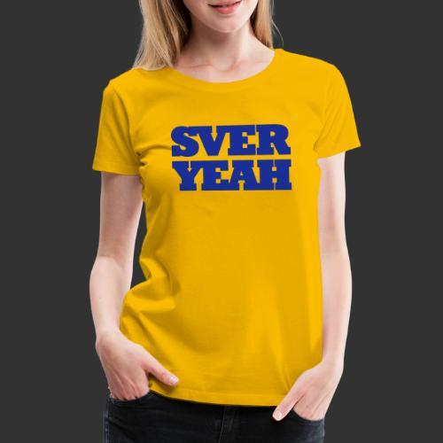 SVERYEAH GulBlå - Premium-T-shirt dam