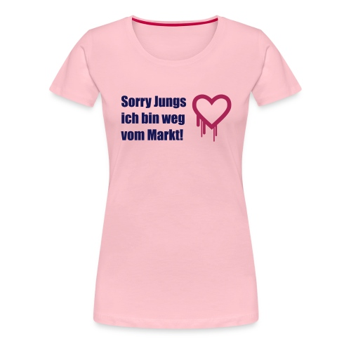 sorry jungs - bin weg vom - Frauen Premium T-Shirt