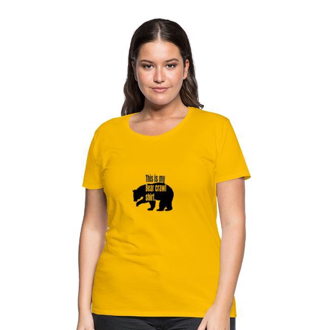 This is my bear crawl shirt