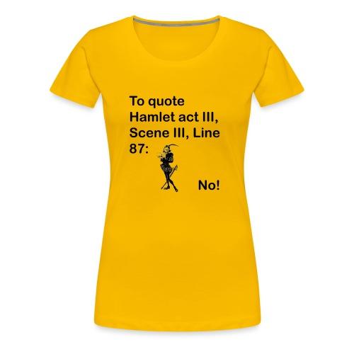 No! - Women's Premium T-Shirt