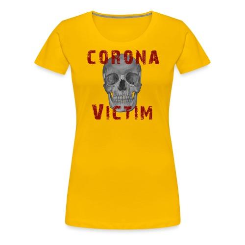 Corona Victim - Frauen Premium T-Shirt