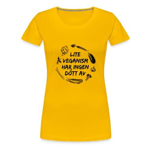 Lite veganism har ingen dött av - Premium-T-shirt dam