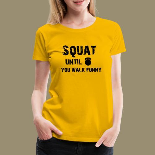 shirtsbydep squat - Vrouwen Premium T-shirt