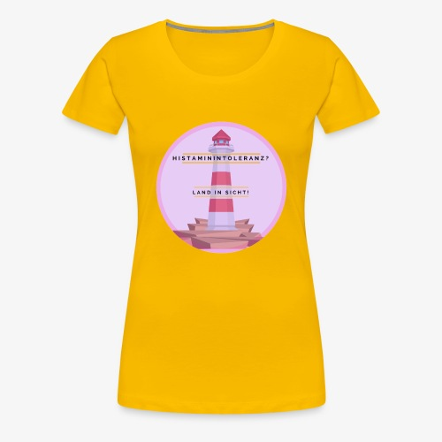 Histaminintoleranz – Land in Sicht - Frauen Premium T-Shirt