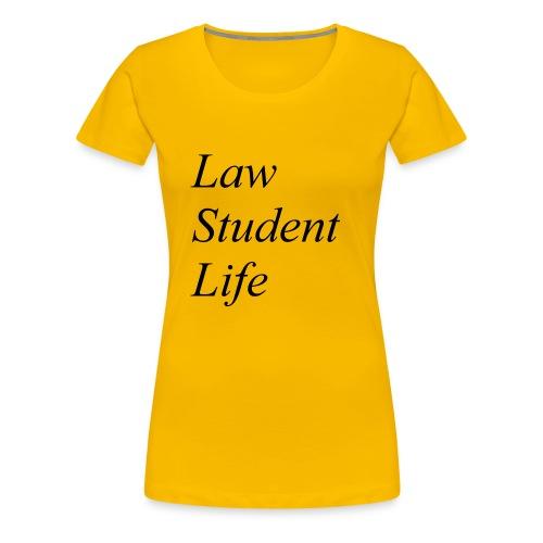 Law Student Life - Maglietta Premium da donna