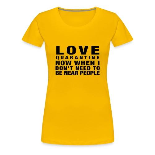 love quarantine - Premium-T-shirt dam