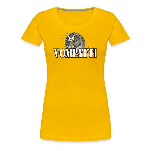 Vompatti - Naisten premium t-paita