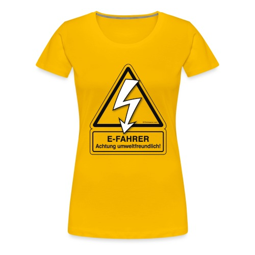 E-FAHRER Achtung umweltfreundlich! - Frauen Premium T-Shirt