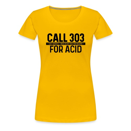 Call 303 for Acid - Women's Premium T-Shirt
