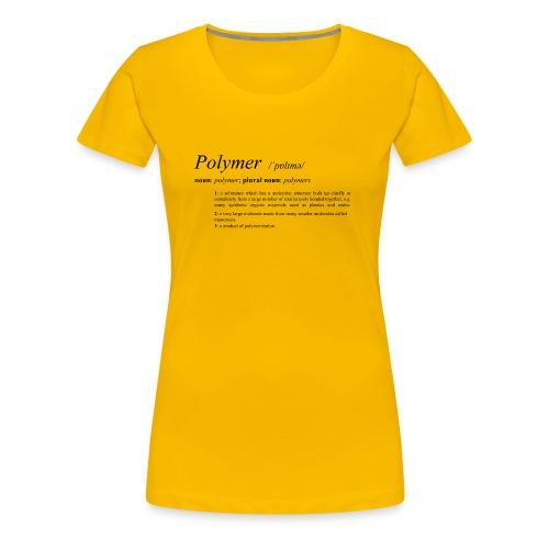 Polymer definition. - Women's Premium T-Shirt