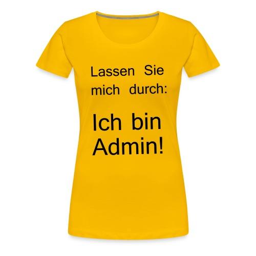 lassen Sie mich durch ich bin Admin - Frauen Premium T-Shirt