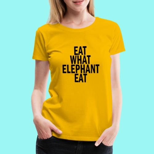 eat what elephant eat - Women's Premium T-Shirt