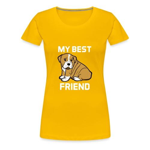 My Best Friend - Hundewelpen Spruch - Frauen Premium T-Shirt