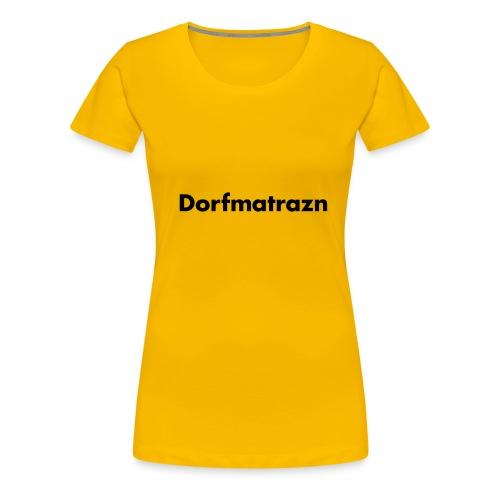 dorfmatrazn - Frauen Premium T-Shirt