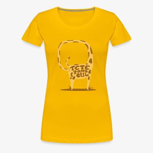 Tête dans l'cul ! - T-shirt Premium Femme