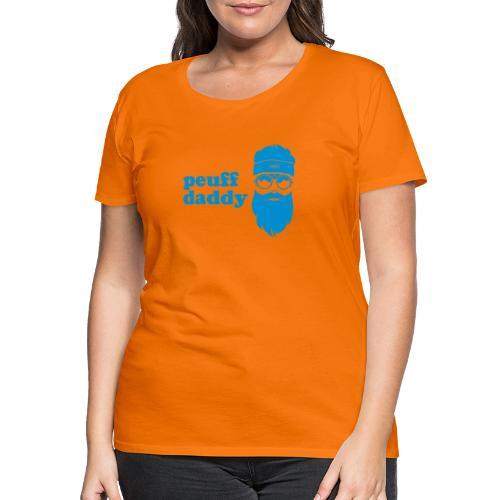 Peuff daddy - T-shirt Premium Femme