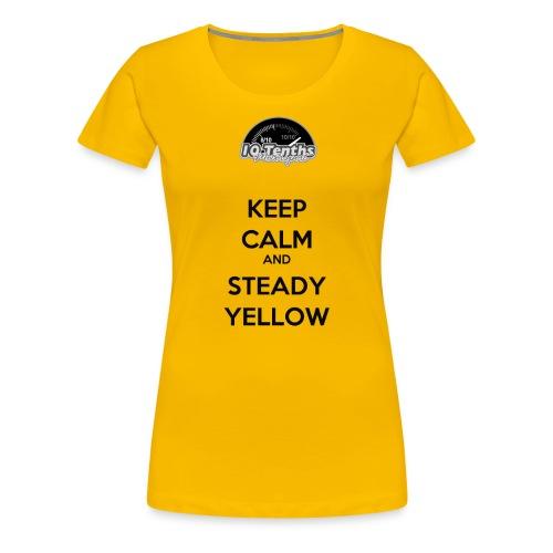 Keep Calm and Steady Yellow - Women's Premium T-Shirt