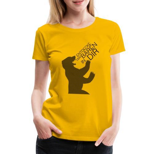 Der berliner Bär! Entdecke den Bären...sei Berlin - Frauen Premium T-Shirt