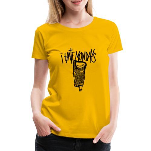Lundi, je déteste les lundis, je hais les lundis - T-shirt Premium Femme