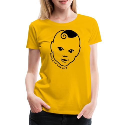 80er T-Shirt ✫ Child of the 80s ✫ - Frauen Premium T-Shirt