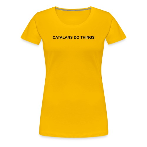 Catalans do things - Camiseta premium mujer