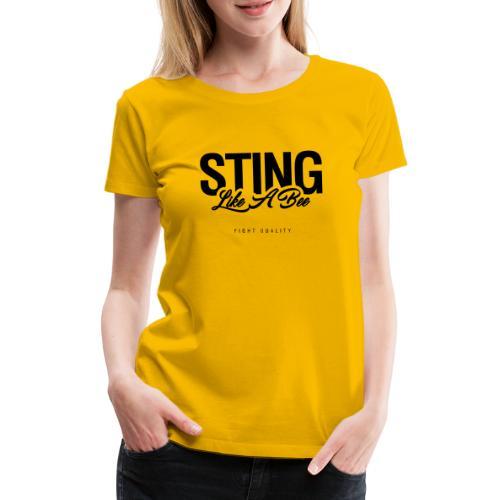 Sting Like A Bee - Women's Premium T-Shirt