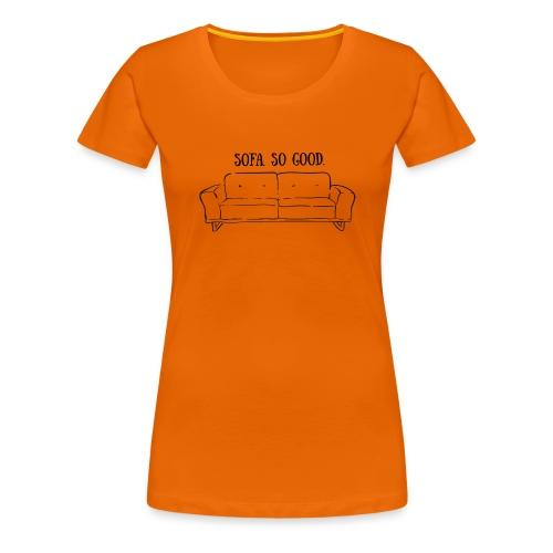 sofa so good linework – lustige Geschenkidee - Frauen Premium T-Shirt