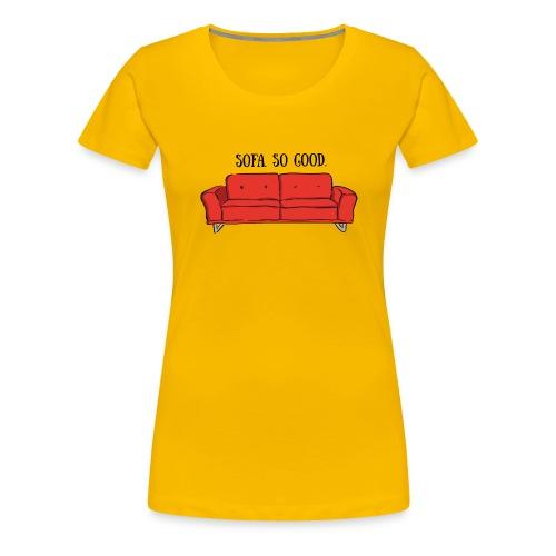 sofa so good red – lustige Geschenkidee - Frauen Premium T-Shirt