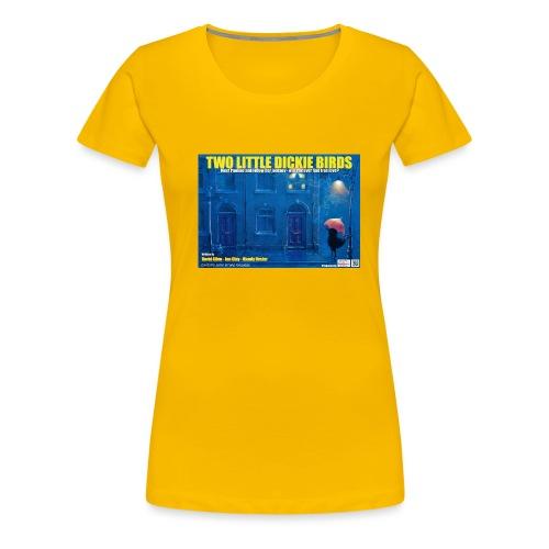 Two Little Dickie Birds - Women's Premium T-Shirt