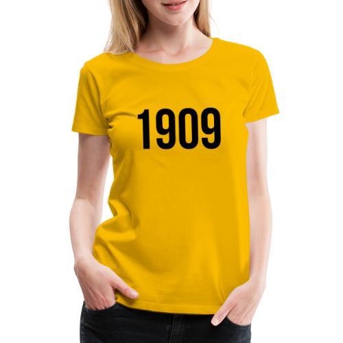 1909 - Frauen Premium T-Shirt