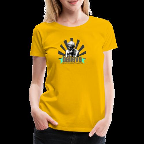 believe 3 - Frauen Premium T-Shirt