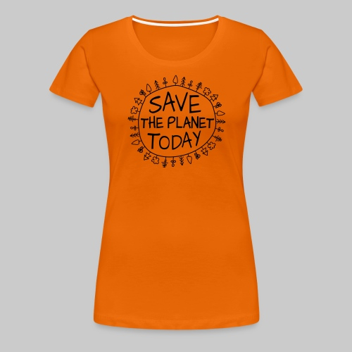 Safe the Planet - Frauen Premium T-Shirt