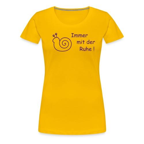 Lustige Schnecke ImmermitderRuhe - Frauen Premium T-Shirt