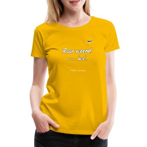 RaarWoord2 1 - Vrouwen Premium T-shirt