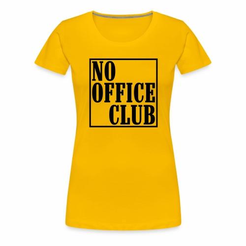 NoOfficeClubedgy - Frauen Premium T-Shirt