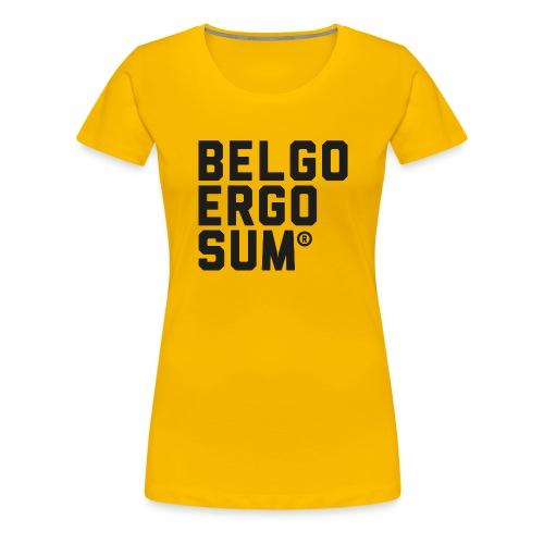 Belgo Ergo Sum - Women's Premium T-Shirt