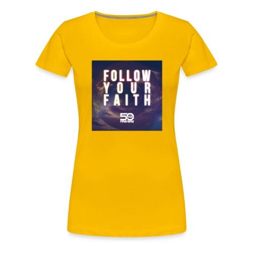 Follow Your Faith 2 - Frauen Premium T-Shirt